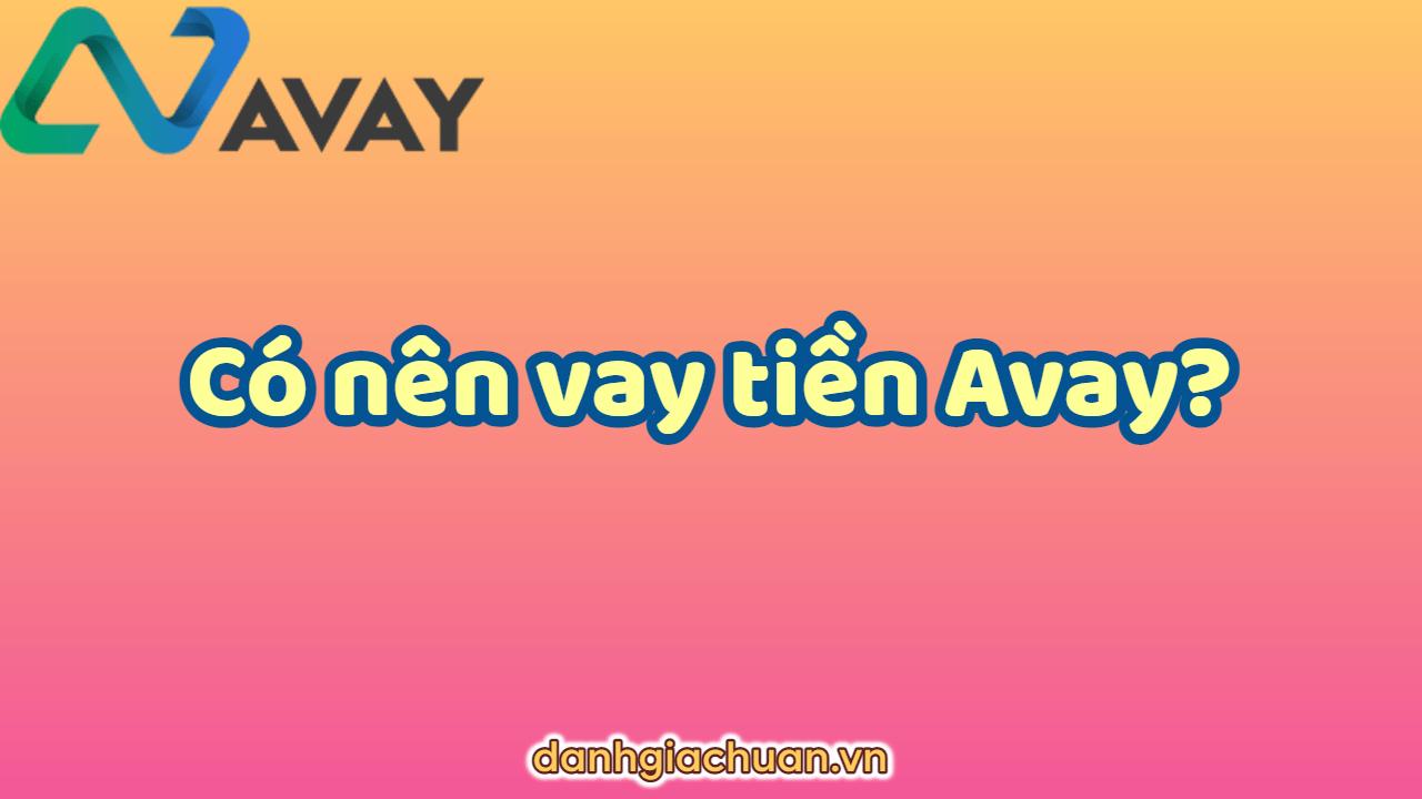 Có nên vay tiền Avay